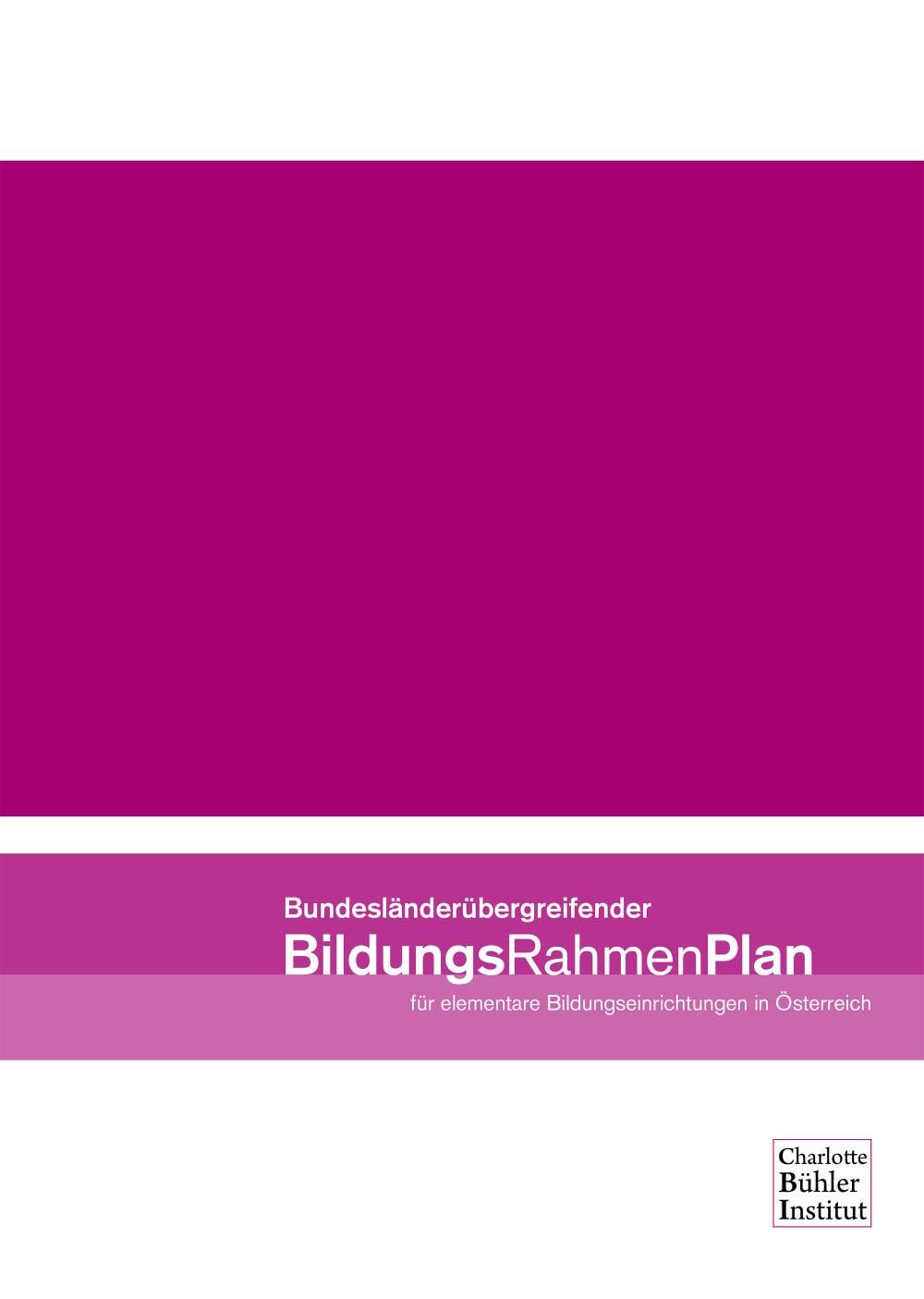 Bundesländer- übergreifender BildungsRahmenPlan für elementare Bildungseinrichtungen in Österreich