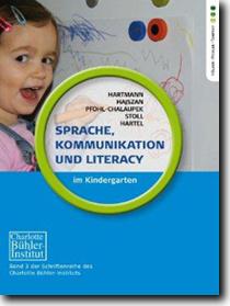 Sprache, Kommunikation und Literacy im Kindergarten