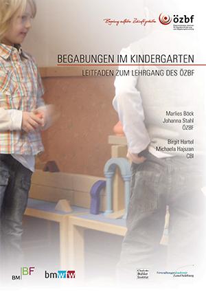 Identifikation und Förderung von Begabungen im Kindergarten. Lehrgang für Kindergartenpädagoginnen/-pädagogen