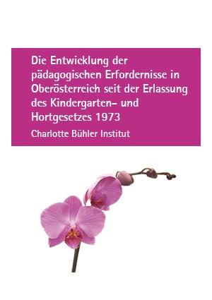 Die Entwicklung der pädagogischen Erfordernisse in Oberösterreich seit der Erlassung des Kindergarten- und Hortgesetzes 1973