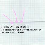Friendly Reminder: Kein Versand der veröffentlichten Berichte & Leitfäden