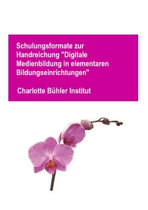 """Schulungsformate zur Handreichung """"Digitale Medienbildung in elementaren Bildungseinrichtungen"""""""